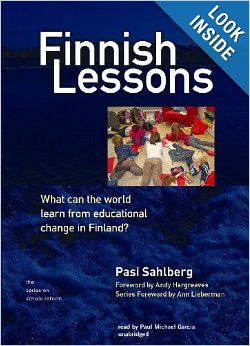 Finnish Lessons: What Can the World Learn from Educational Change in Finland? (Series on School Reform): Pasi Sahlberg, Paul Michael Garcia:...