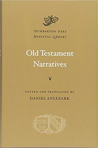 Old Testament narratives / edited and translated by Daniel Anlezark Publicación	Cambridge, Mass. : Harvard University Press, 2011