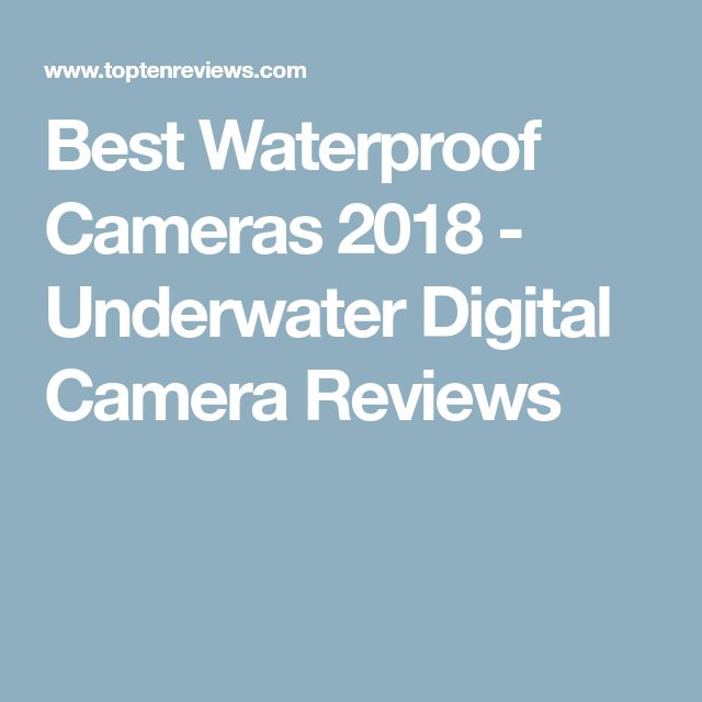 Best Waterproof Cameras 2018 - Underwater Digital Camera Reviews