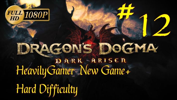 Dragon's Dogma Dark Arisen NG+ Hard Difficulty Gameplay Walkthrough (PC)...