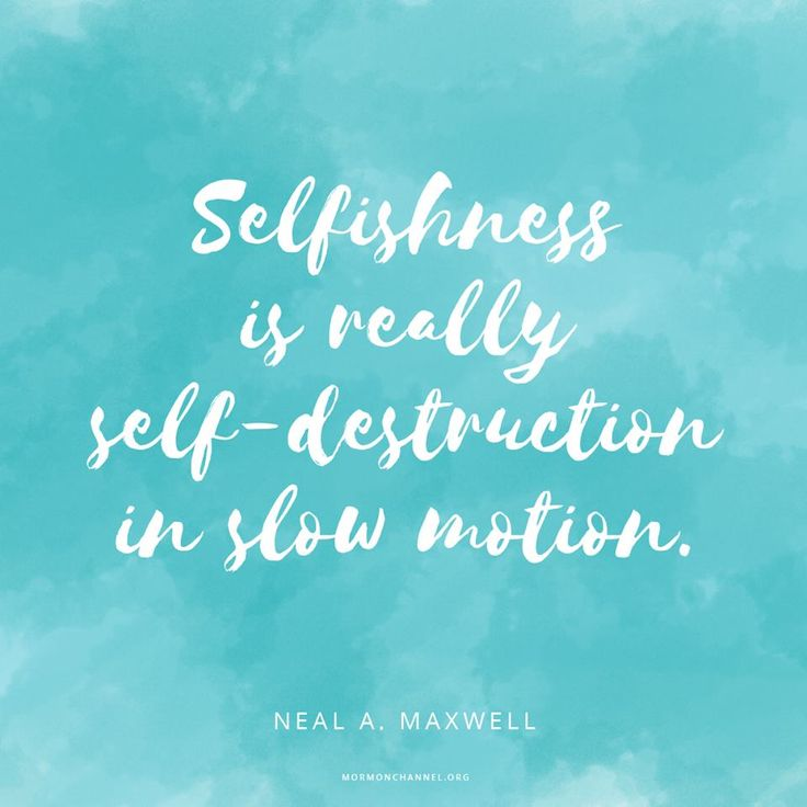 """Remember, """"Selfishness is really self-destruction in slow motion. ... Meekness is the real cure, for it does not merely mask selfishness but dissolves it!"""" From #ElderMaxwell's http://pinterest.com/pin/24066179228836158 inspiring #LDSconf http://facebook.com/223271487682878 message http://lds.org/general-conference/1999/04/repent-of-our-selfishness-d-c-56-8 #ShareGoodness"""