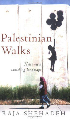 Palestinian Walks: Notes on a Vanishing Landscape by Raja Shehadeh http://www.amazon.com/dp/1861978995/ref=cm_sw_r_pi_dp_yyzJub1TFZ9BX