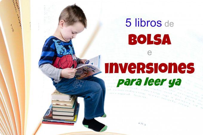 """""""5+libros+de+bolsa+inversiones+para+leer+ya"""""""