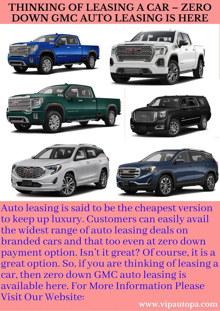 Thinking Of Leasing A Car Zero Down GMC Auto Leasing Is