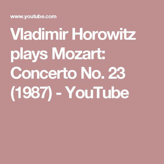 Vladimir Horowitz plays Mozart: Concerto No. 23 (1987) - YouTube