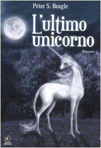 L'ultimo unicorno ~ Peter S. Beagle