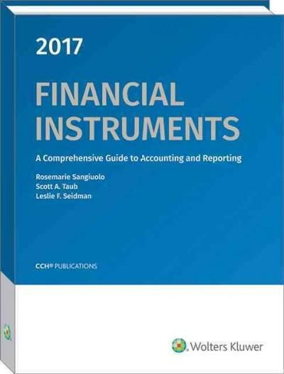Financial Instruments 2017: A Comprehensive Guide to Accounting and Reporting