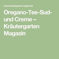 Oregano-Tee-Sud- und Creme – Kräutergarten Magazin