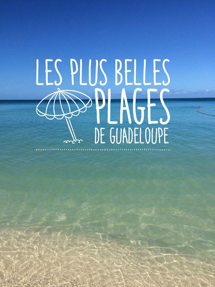Je suis tombée sous le charme des plages de Guadeloupe. Découvrez ma liste des plus belles plages !