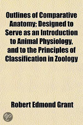 Outlines Of Comparative Anatomy; Designed To Serve As An Introduction To Animal Physiology, And To The Principles Of Classification In Zoology