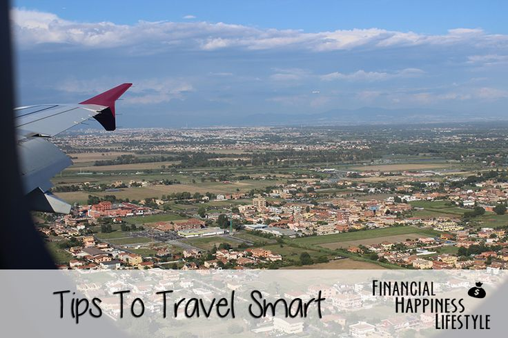 Tips To Travel Smart   #finance #travel #happiness #traveling