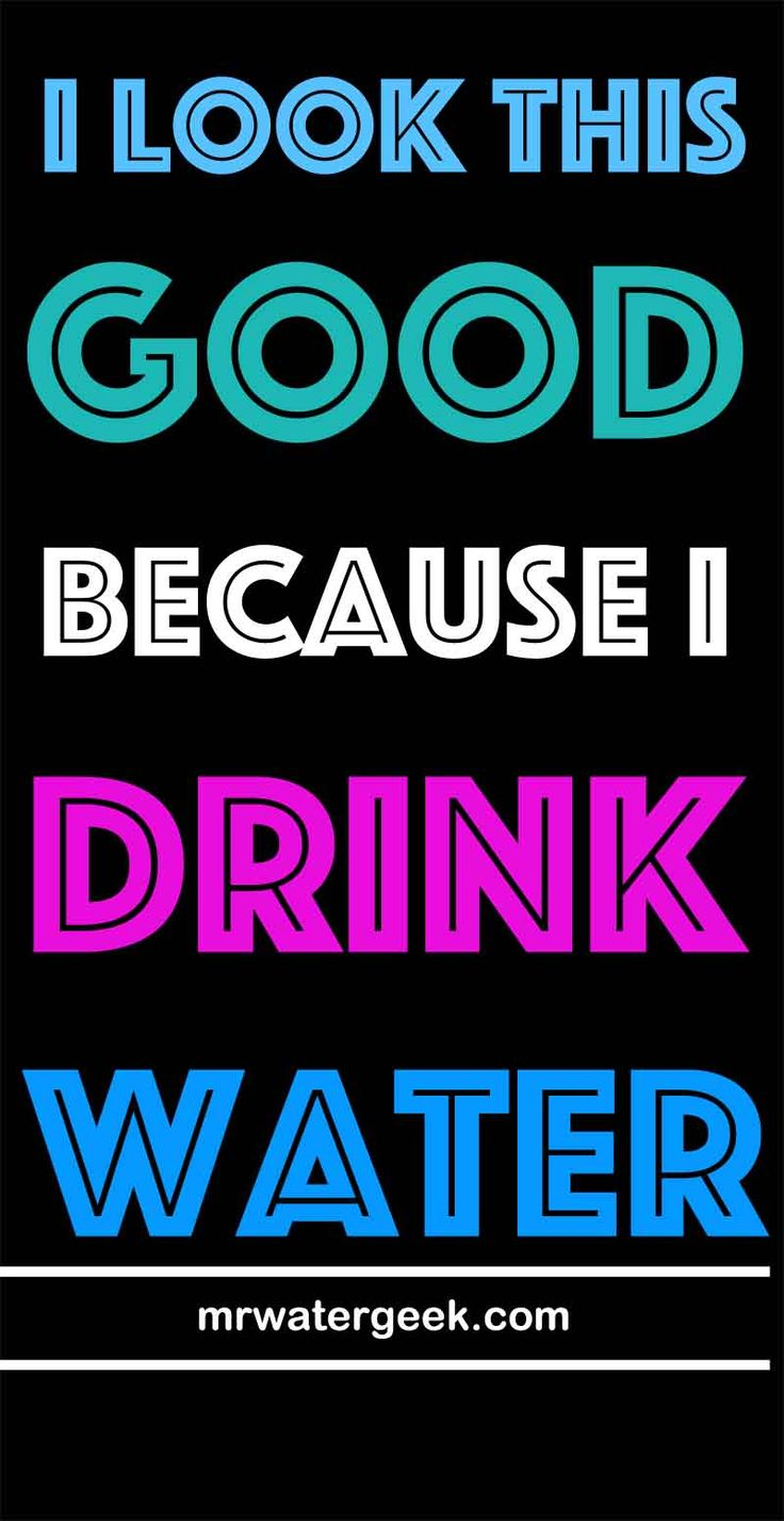 I look this good because I drink water, funny drink water quote, drink water slogan that will help you on your 30 day water challenge.