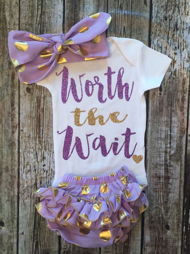A personal favorite from my Etsy shop https://www.etsy.com/listing/280257764/worth-the-wait-baby-girl-onesie-worth
