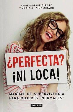 PERFECTA NI LOCA   GIRARD, ANNE SOPHIE  SIGMARLIBROS