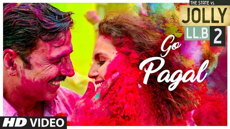 Jolly LLB 2 | GO PAGAL Video Song | Akshay Kumar,Huma Qureshi | Raftaar,...