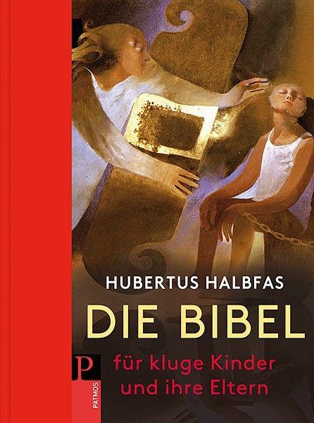 Hubertus Halbfas: Die Bibel für kluge Kinder und ihre Eltern ISBN: 978-3-8436-0 …   – Geschenkideen zur Taufe