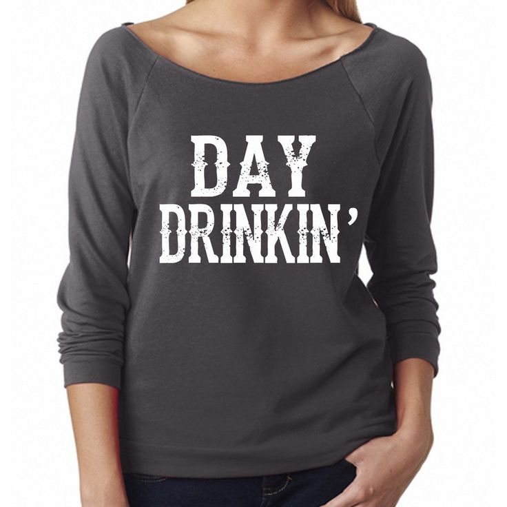Day Drinkin' 3/4 Sleeve Shirt. S - XXL. Country shirt. Little big town shirt. Country sweatshirt. Country hoodie