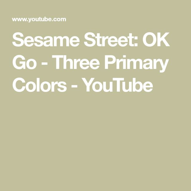 Sesame Street: OK Go - Three Primary Colors - YouTube