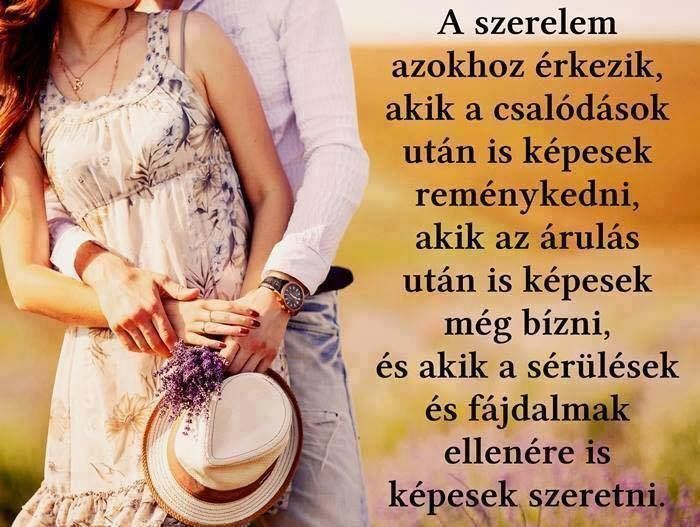 A szerelem azokhoz érkezik, akik a csalódások után is képesek reménykedni...