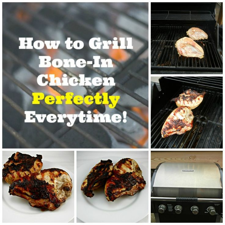 The Ultimate Summer How-To! #Grill Bone-In #Chicken Perfect Every Time ...
