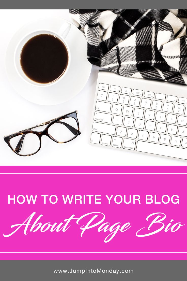 "How To Write Your Blog ""About"" Page Bio. Your ""About"" page gives you the chance to make an awesome first impression"