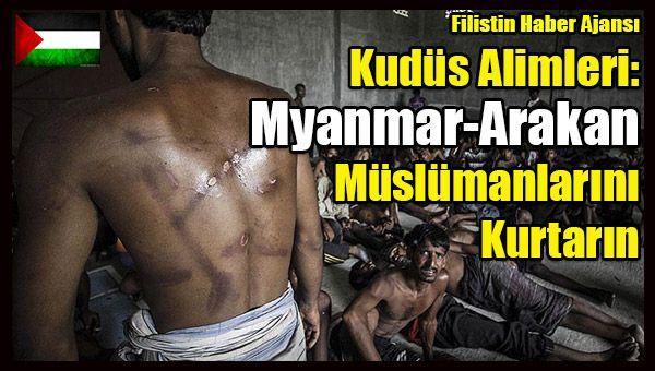 """Mescid-i Aksa imamları ve Kudüslü alimler, İslam ve Arap dünyasındaki liderlere, """"Myanmar'ın Arakan eyaletinde katliama maruz kalan Rohingya Müslümanlarını kurtarmaları"""" çağrısında bulundu.   #alimler arakan rohingya çağrı #arakan müslümanlarını kurtarın #arap birliği arakan #dünya müslümanları #filistin haber #islam alemi arakan #kudüs alimler #kudüs arakan myanmar #müslüman ülkeler arakan #müslümanlar katliam zulüm #rohingya müslüm"""
