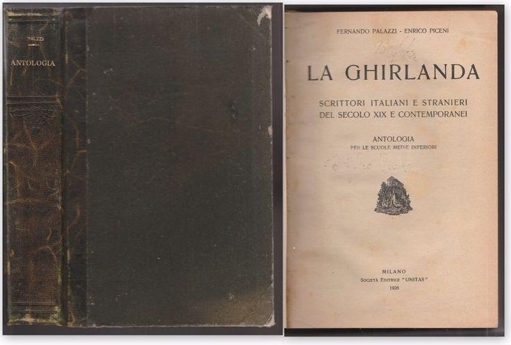 F. Palazzi E. Piceni LA GHIRLANDA antologia per scuole medie inferiori 1926