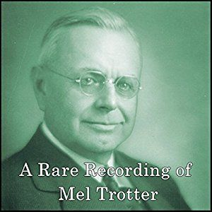 Amazon.com: A Rare Recording of Mel Trotter (Audible Audio Edition): Mel Trotter, Inc. Listen & Live Audio: Kindle Store
