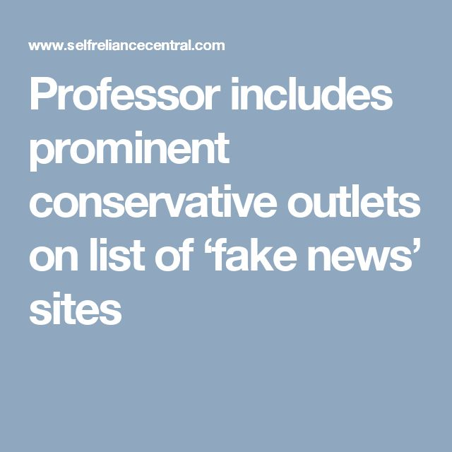 Professor includes prominent conservative outlets on list of 'fake news' sites