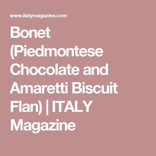 Bonet (Piedmontese Chocolate and Amaretti Biscuit Flan) | ITALY Magazine