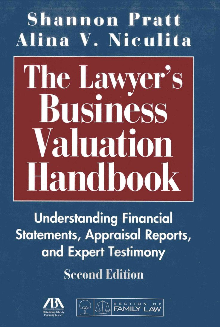 The Lawyer's Business Valuation Handbook: Understanding Financial Statements, Appraisal Reports, and Expert Testi...