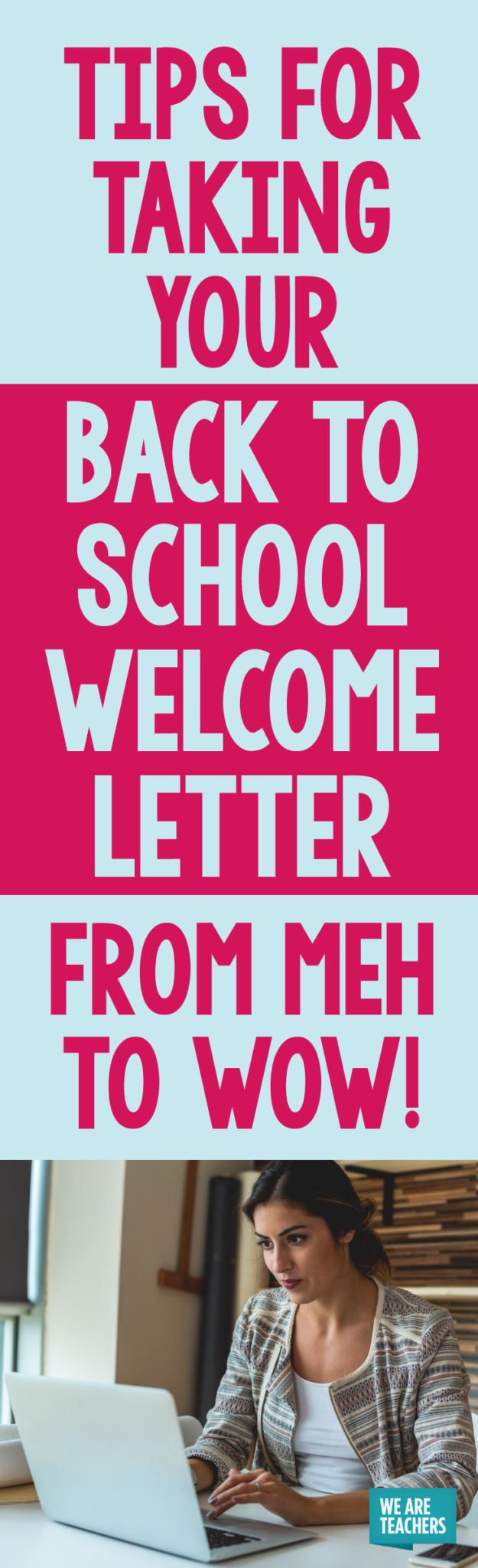 Tips For Taking Your Back to School Welcome Letter from Meh to Wow! - WeAreTeachers