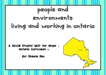 This is a complete unit for the new Ontario Social Studies curriculum for grade 3 - Living and Working in Ontario. It includes all diagnostic, formative and culminating tasks. There are differentiated tasks for students on IEPs, shared readings, maps, assessment pieces (checklists, rubrics, anecdotal notes), learning goals, word wall words and centres! This is a great unit that you can use in your grade 3 program to meet the new curriculum!!!!