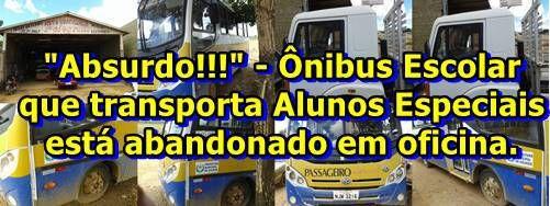 """""""Absurdo!!!"""" – Em Colniza/MT Ônibus Escolar Que Transporta Alunos Especiais Está Abandonado Em Oficina."""