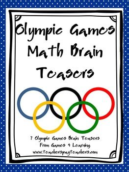 Olympic Games Math Brain Teasers7 Math Brain Teasers based around the Olympic Rings brought to you by Games 4 LearningThese 7 Olympic Games Math Puzzles are perfect for celebrating the London Olympics and are presented in 2 different formats for your convenience.