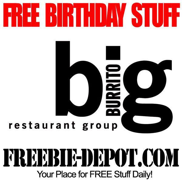 BIRTHDAY FREEBIE – big Burrito Restaurant Group  FREE BDay Reward