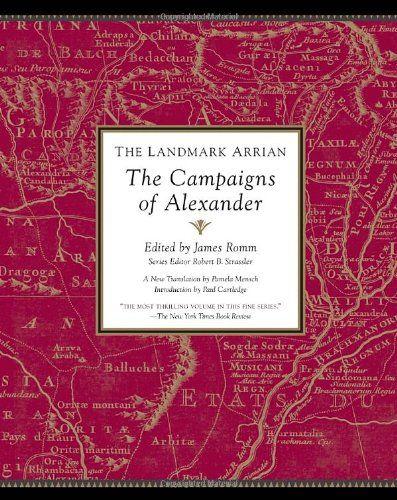 The Landmark Arrian: The Campaigns of Alexander (Landmark...