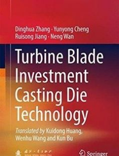 Turbine Blade Investment Casting Die Technology 1st ed. 2018 Edition free download by Dinghua Zhang Yunyong Cheng Ruisong Jiang ISBN: 9783662541869 with BooksBob. Fast and free eBooks download.  The post Turbine Blade Investment Casting Die Technology 1st ed. 2018 Edition Free Download appeared first on Booksbob.com.