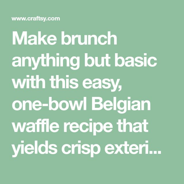 Make brunch anything but basic with this easy, one-bowl Belgian waffle recipe that yields crisp exteriors, tender interiors & deep, syrup-catching pockets.