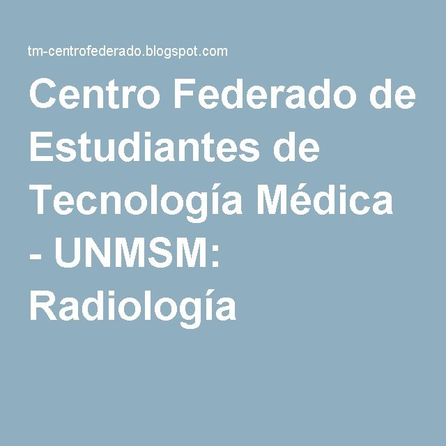Centro Federado de Estudiantes de Tecnología Médica - UNMSM: Radiología