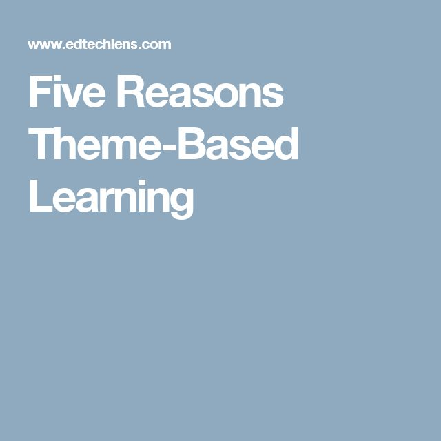 Five Reasons Theme-Based Learning