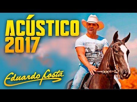 Eduardo Costa 2017 - Acústico - Músicas Novas 2017  Só Sofrência