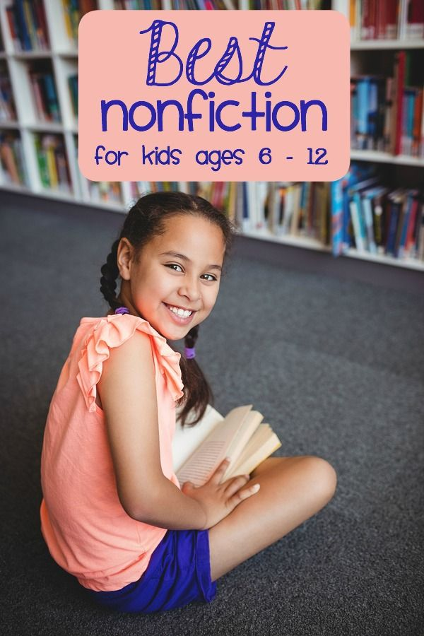 the best list of nonfiction books for kids with reviews (for ages 6 - 12 in elementary)