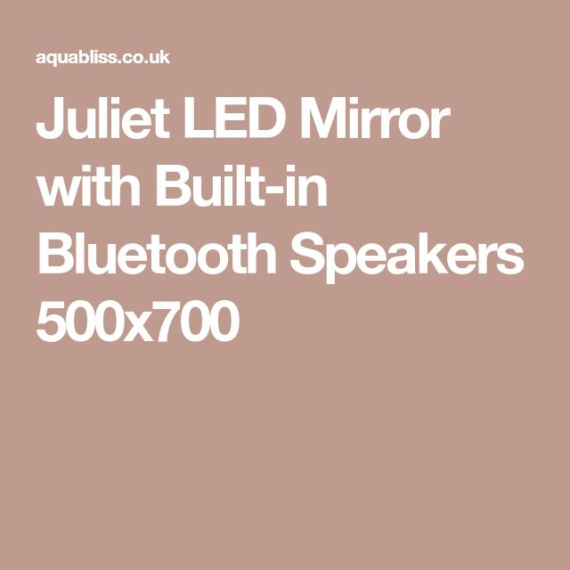 Juliet LED Mirror with Built-in Bluetooth Speakers 500x700