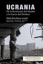 Rubén Ruiz Ramas (ed.) ; Javier Morales ... [et al.] Ucrania : de la Revolución del Maidán a la Guerra del Donbass  Salamanca : Comunicación Social, 2016 https://cataleg.ub.edu/record=b2204625~S1*cat
