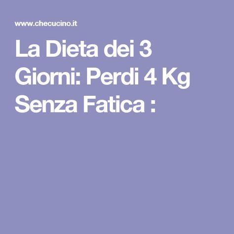 La Dieta dei 3 Giorni: Perdi 4 Kg Senza Fatica :