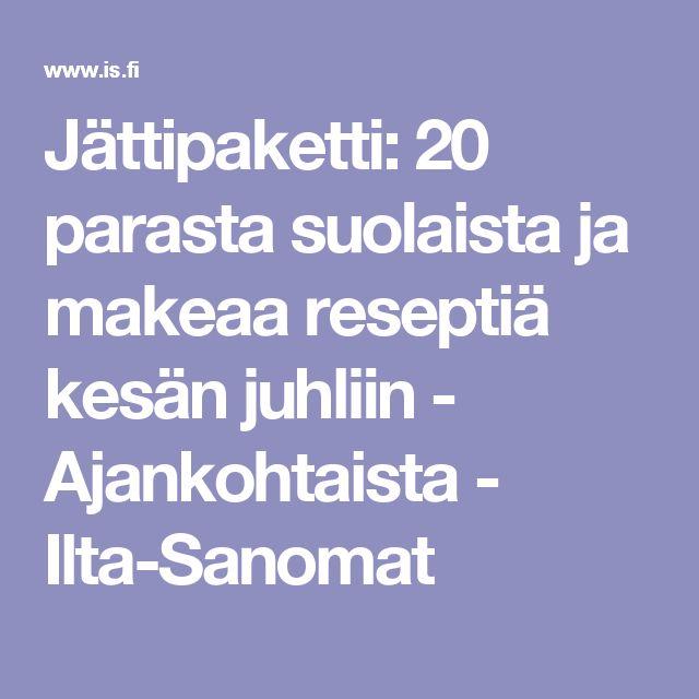 Jättipaketti: 20 parasta suolaista ja makeaa reseptiä kesän juhliin - Ajankohtaista - Ilta-Sanomat