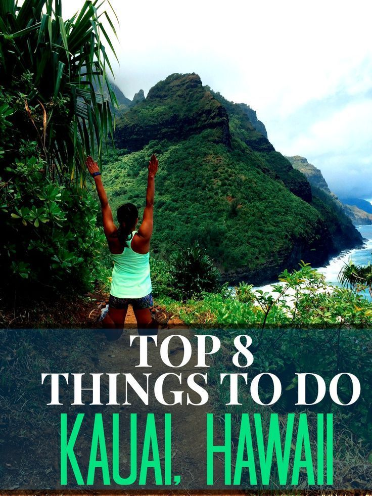 Must do things to do in Kauai, Hawaii!