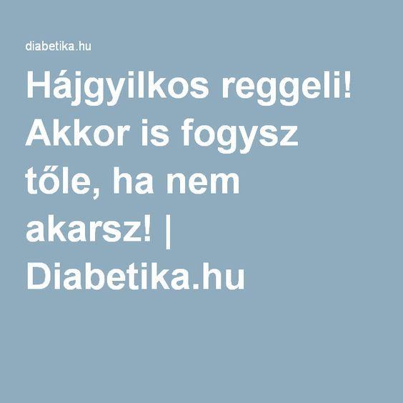 Hájgyilkos reggeli! Akkor is fogysz tőle, ha nem akarsz!   Diabetika.hu