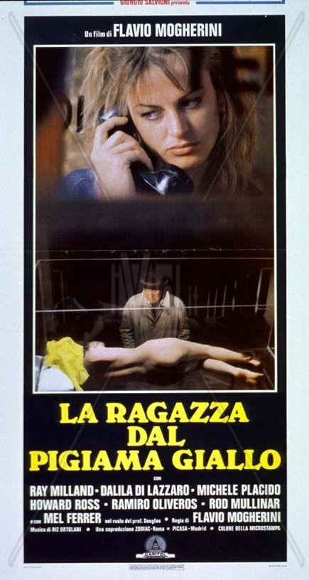 La ragazza dal pigiama giallo (1977) (The Girl in the Yellow Pajamas) Stars: Ray Milland, Dalila Di Lazzaro, Michele Placido, Mel Ferrer ~ Director: Flavio Mogherini